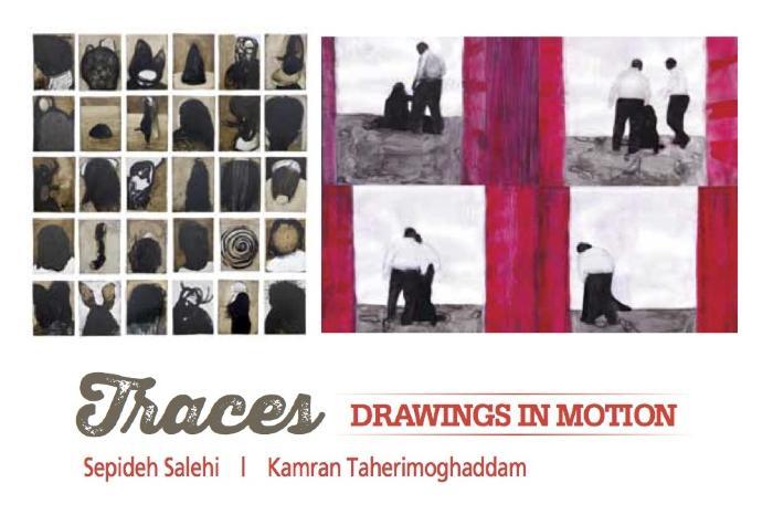 Sepideh Salehi and Kamran Taherimoghaddam, Traces: Drawings in Motion