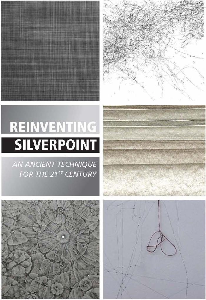 Reinventing Silverpoint: An Ancient Technique for the 21st Century